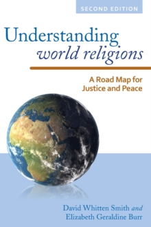 Understanding World Religions : A Road Map for Justice and Peace, Paperback Book