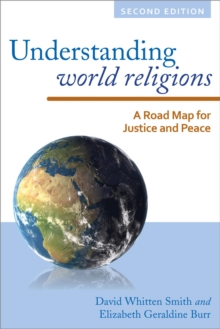 Understanding World Religions : A Road Map for Justice and Peace, EPUB eBook