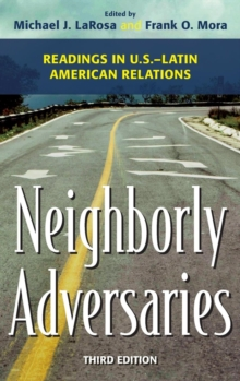 Neighborly Adversaries : Readings in U.S.-Latin American Relations, Hardback Book