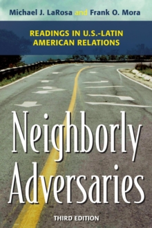 Neighborly Adversaries : Readings in U.S.-Latin American Relations, Paperback Book