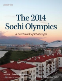 The 2014 Sochi Olympics : A Patchwork of Challenges, Paperback Book