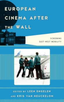 European Cinema after the Wall : Screening East-West Mobility, Hardback Book