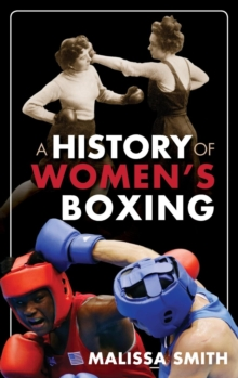 A History of Women's Boxing, Hardback Book