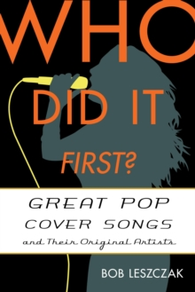 Who Did It First? : Great Pop Cover Songs and Their Original Artists, EPUB eBook