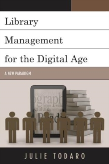 Library Management for the Digital Age : A New Paradigm, Hardback Book