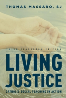 Living Justice : Catholic Social Teaching in Action, Paperback / softback Book