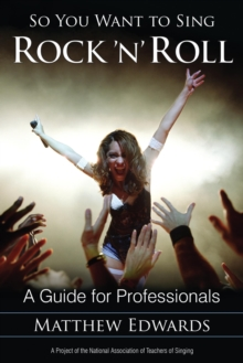 So You Want to Sing Rock 'n' Roll : A Guide for Professionals, EPUB eBook