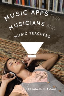 Music Apps for Musicians and Music Teachers, Paperback Book