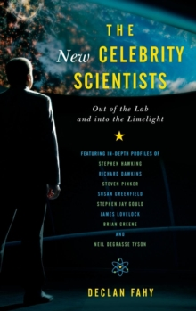 The New Celebrity Scientists : Out of the Lab and into the Limelight, Hardback Book