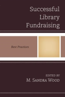 Successful Library Fundraising : Best Practices, Hardback Book