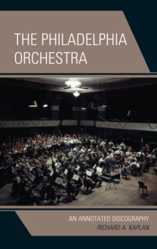 The Philadelphia Orchestra : An Annotated Discography, EPUB eBook