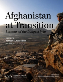 Afghanistan at Transition : The Lessons of the Longest War, Paperback Book