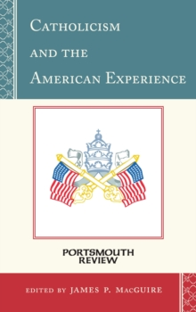 Catholicism and the American Experience : Portsmouth Review, Hardback Book