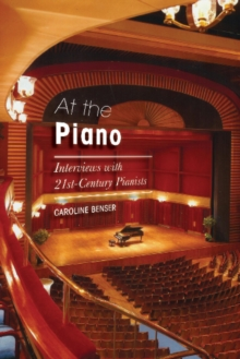At the Piano : Interviews with 21st-Century Pianists, Paperback / softback Book