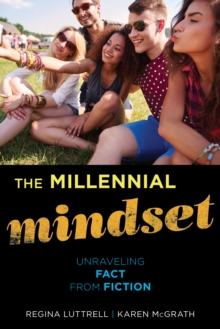 The Millennial Mindset : Unraveling Fact from Fiction, Hardback Book