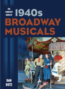 The Complete Book of 1940s Broadway Musicals, EPUB eBook