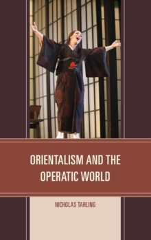 Orientalism and the Operatic World, Hardback Book