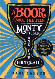 A Book About the Film Monty Python and the Holy Grail : All the References from African Swallows to Zoot, Hardback Book