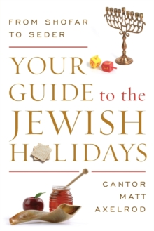 Your Guide to the Jewish Holidays : From Shofar to Seder, Paperback Book