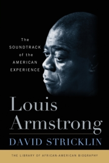 Louis Armstrong : The Soundtrack of the American Experience, Paperback Book