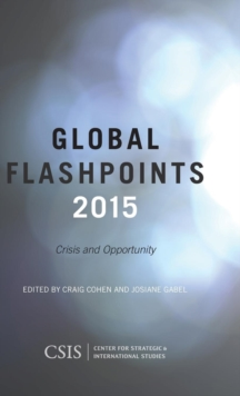 Global Flashpoints 2015 : Crisis and Opportunity, Hardback Book