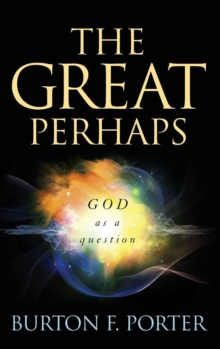 The Great Perhaps : God as a Question, Hardback Book
