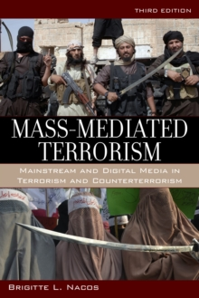 Mass-Mediated Terrorism : Mainstream and Digital Media in Terrorism and Counterterrorism, Hardback Book