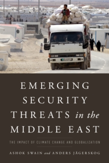 Emerging Security Threats in the Middle East : The Impact of Climate Change and Globalization, Paperback Book