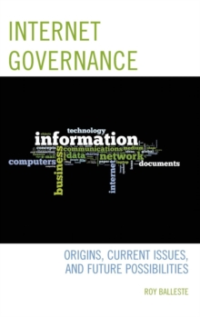 Internet Governance : Origins, Current Issues, and Future Possibilities, Hardback Book