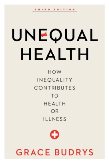Unequal Health : How Inequality Contributes to Health or Illness, Paperback Book