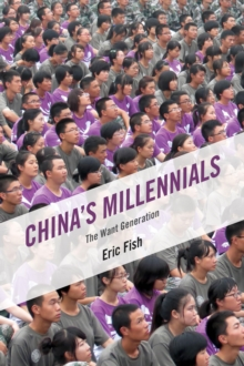 China's Millennials : The Want Generation, Hardback Book
