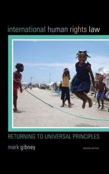 International Human Rights Law : Returning to Universal Principles, Hardback Book