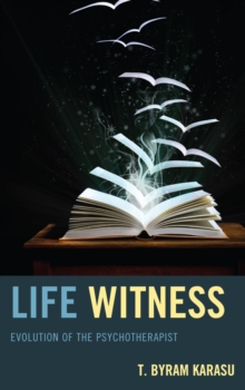 Life Witness : Evolution of the Psychotherapist, Paperback Book