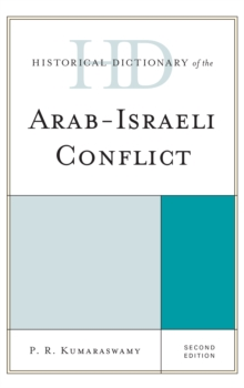 Historical Dictionary of the Arab-Israeli Conflict, Hardback Book