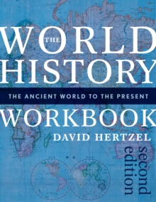 The World History Workbook : The Ancient World to the Present, Paperback Book
