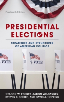 Presidential Elections : Strategies and Structures of American Politics, EPUB eBook