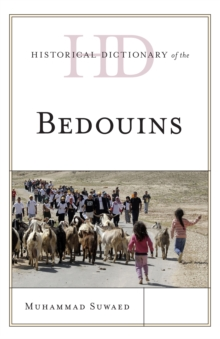 Historical Dictionary of the Bedouins, Hardback Book