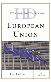 Historical Dictionary of the European Union, Hardback Book