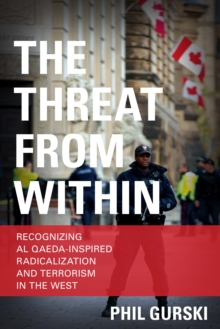 The Threat from Within : Recognizing Al Qaeda-Inspired Radicalization and Terrorism in the West, Paperback Book