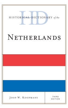 Historical Dictionary of the Netherlands, Hardback Book