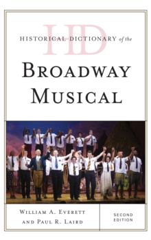 Historical Dictionary of the Broadway Musical, EPUB eBook