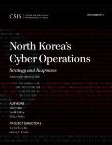 North Korea's Cyber Operations : Strategy and Responses, Paperback / softback Book