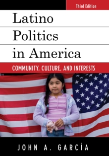 Latino Politics in America : Community, Culture, and Interests, Paperback Book