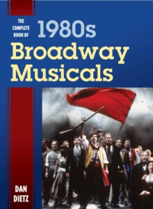 The Complete Book of 1980s Broadway Musicals, EPUB eBook