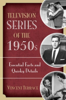 Television Series of the 1950s : Essential Facts and Quirky Details, EPUB eBook