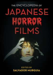 The Encyclopedia of Japanese Horror Films, Hardback Book