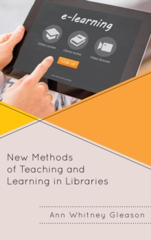 New Methods of Teaching and Learning in Libraries, Paperback Book
