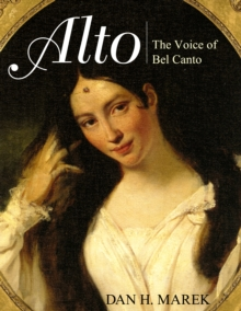 Alto : The Voice of Bel Canto, Hardback Book
