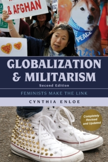 Globalization and Militarism : Feminists Make the Link, Paperback Book