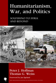 Humanitarianism, War, and Politics : Solferino to Syria and Beyond, EPUB eBook